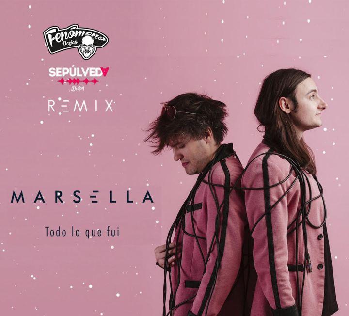 MARSELLA Todo lo que fui (Fenómeno y Sepúlveda Remix)